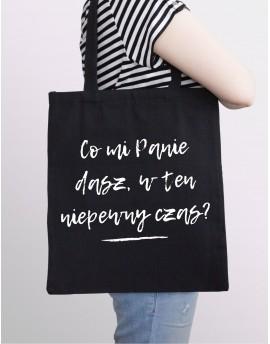 Co mi panie dasz / bawełniana torba / CZARNA